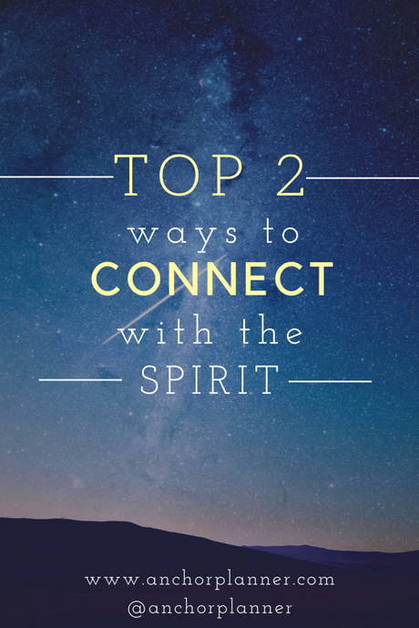 Top Two Ways to Connect with the Spirit