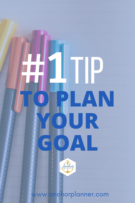 #1 Tip to Plan Your Goal