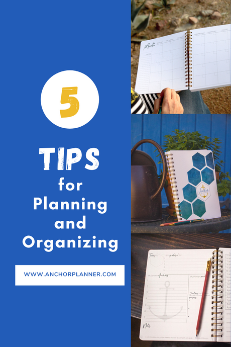 5 Tips for Planning and Organizing