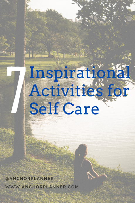 7 Inspirational Activities for Self Care
