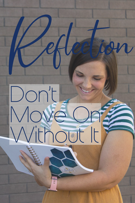Reflection: Don't Move on Without It