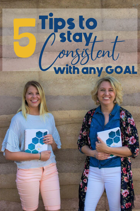 5 Tips to Stay Consistent with ANY Goal