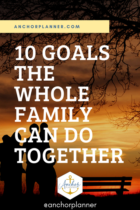 10 Goals the Whole Family Can Do Together