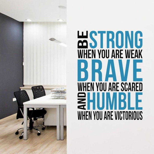 Be Strong When You Are Weak Wall Decal