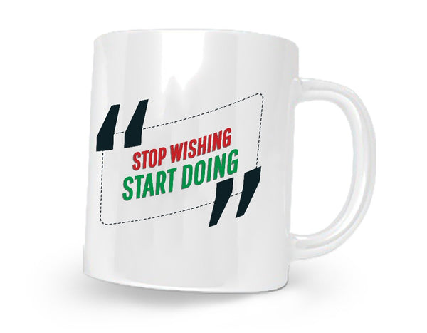 Stop Wishing Dstart Doing Printed Coffee Mug White/Red/Green - 11 Oz