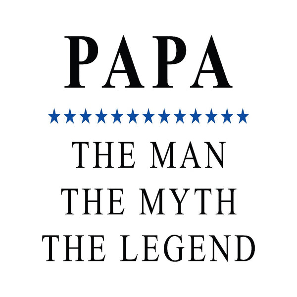 Papa : The Man The Myth The Legend Printed Coffee Mug White/Black - 11 Oz