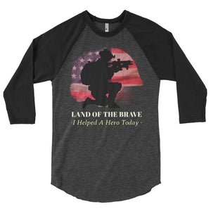 wills1mulisha LAND OF THE BRAVE I Helped A Hero Today 3/4 Sleeve Raglan Shirt