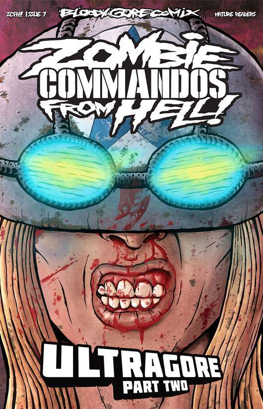 Zombie Commandos From Hell! Book 7: Ultragore Part Two