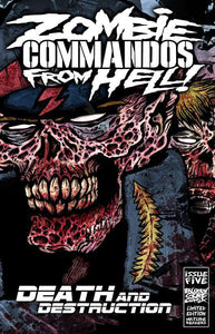 Zombie Commandos From Hell! Book 5 : Death & Destruction