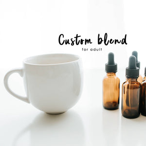CUSTOM essential oil blend for ADULTS