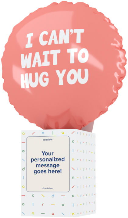I Can't Wait to Hug You Balloon Cardalloon