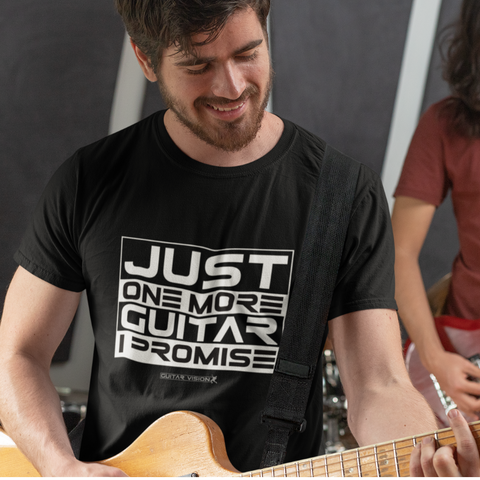 Just One More Guitar, I Promise - Shirt - GUITAR VISION