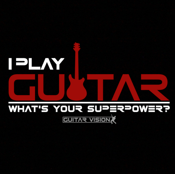 I Play Guitar. What's your Superpower?- Pulli - GUITAR VISION