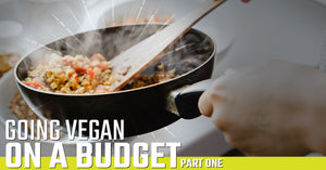 Going Vegan on a Budget, Part One