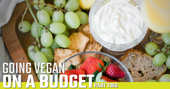 Going Vegan on a Budget, Part Two
