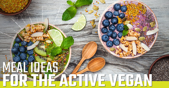 Meal Ideas for the Active Vegan