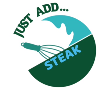 Just Add... Steak!