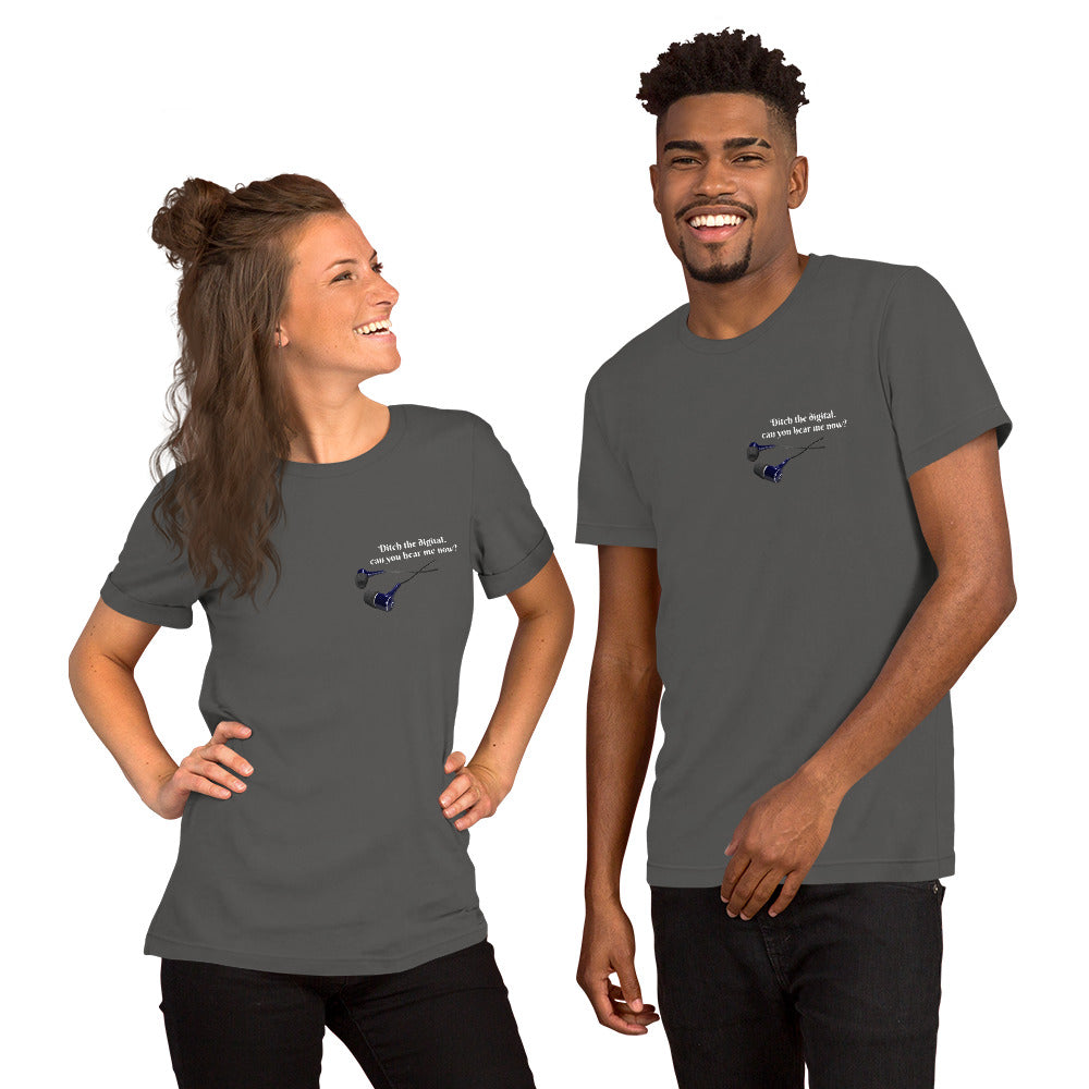 Ditch the Digital. Can you hear me now? Short-Sleeve Unisex T-Shirt