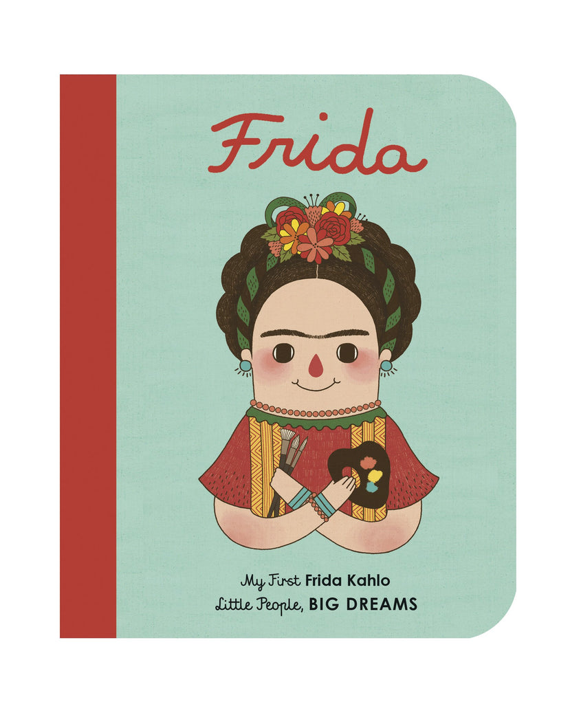 My First Frida Kahlo - Little People BIG Dreams - Board Book
