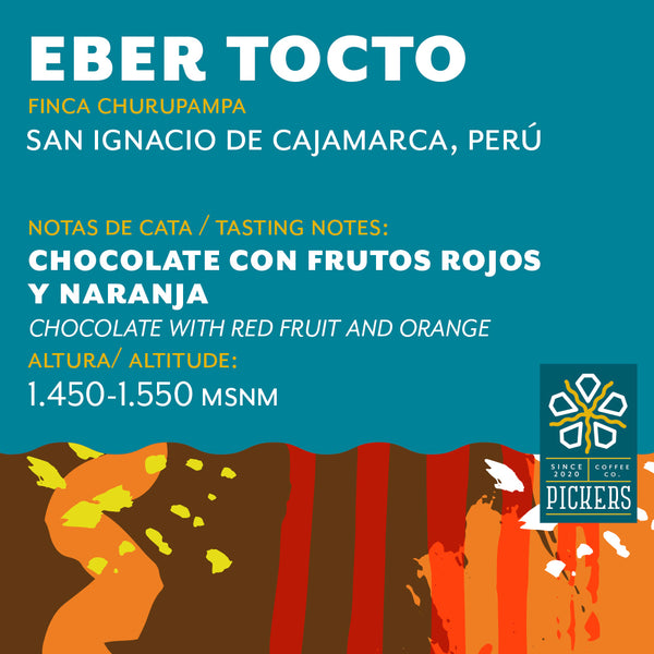 Pickers Coffee - Eber Tocto (Finca Churupampa)