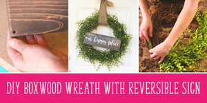 DIY Boxwood Wreath With Reversible Sign (with 3 videos!)