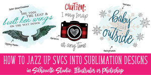 How to Jazz Up SVG Files into Sublimation Designs in Silhouette Studio, Illustrator or Photoshop - with 3 videos!