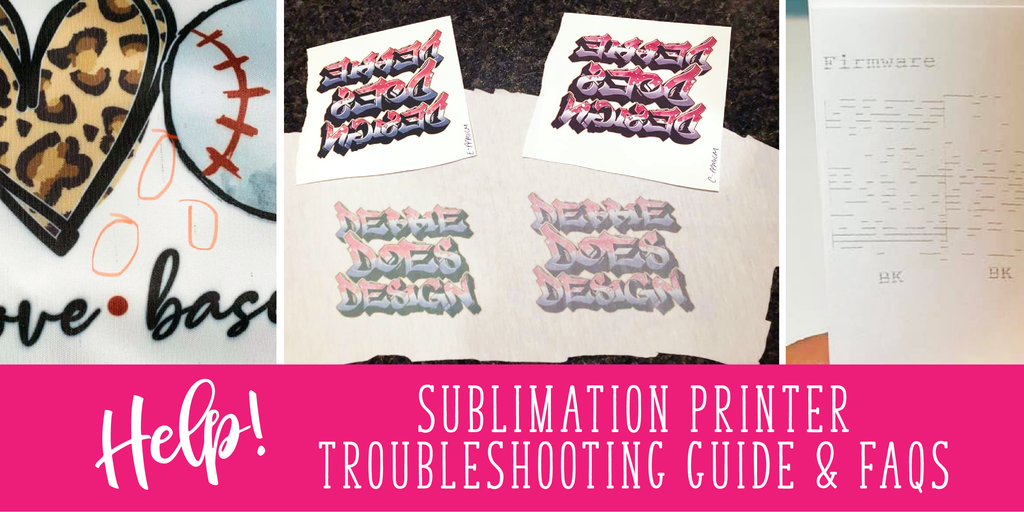 Sublimation Printer Troubleshooting Guide & FAQs
