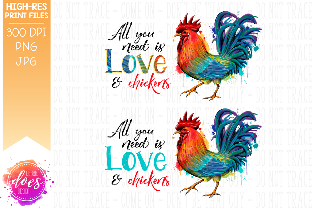 graphic regarding Rooster Printable called All Oneself Need to have is Enjoy Chickens - Horizontal - Hen/Hen - Sublimation/Printable Style