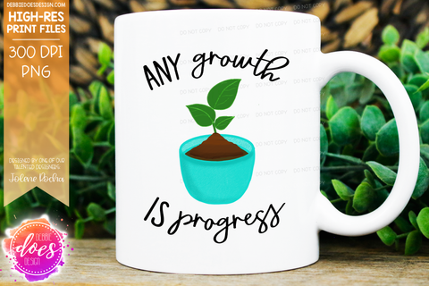 Any Growth Is Progress - Sublimation/Printable Design
