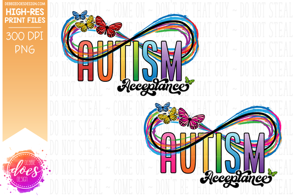 Acceptance - Autism Infinity Rainbow & Butterflies - 2 Colors! - Sublimation/Printable Design