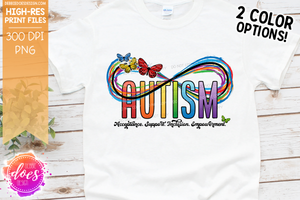 Autism Infinity Rainbow & Butterflies with Subtext - 2 Colors! - Sublimation/Printable Design