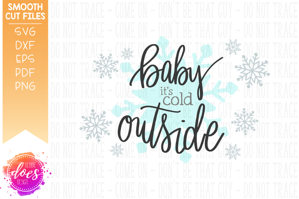 Baby It's Cold Outside - SVG File