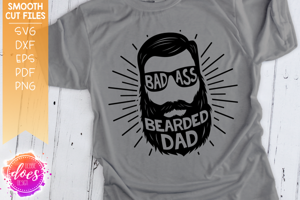 Badass Bearded Dad - SVG File