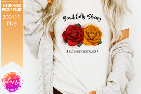 Beautifully Strong - Heart & Kidney Disease Roses - Sublimation/Printable Design