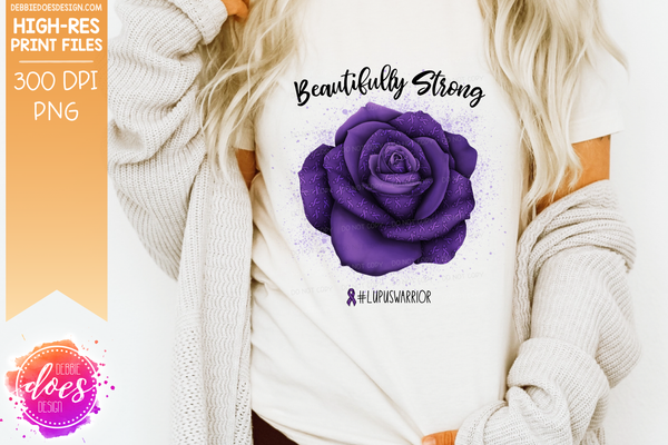 Beautifully Strong - Lupus Rose - Sublimation/Printable Design