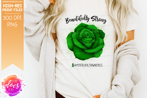 Beautifully Strong - Mental Health Rose - Sublimation/Printable Design