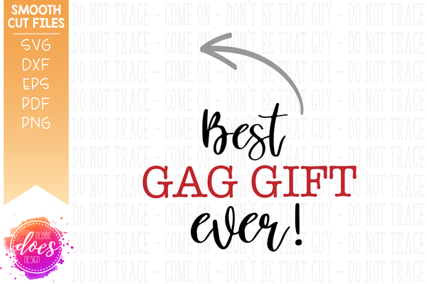 Best Gag Gift Ever - SVG File