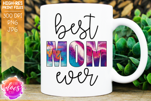 Best Mom Ever - Acrylic Pour - Sublimation/Printable Design