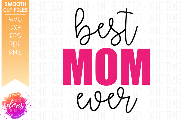 Best Mom Ever - SVG File
