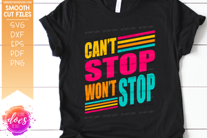 Can't Stop Won't Stop - SVG File