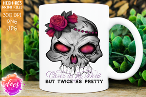 Clever as the Devil, but Twice as Pretty - Flower Skull - Printable/Sublimation File
