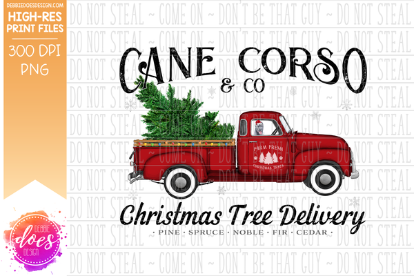 Cane Corso - Cropped Ears - - Dog Christmas Tree Delivery Truck  - Sublimation/Printable Design