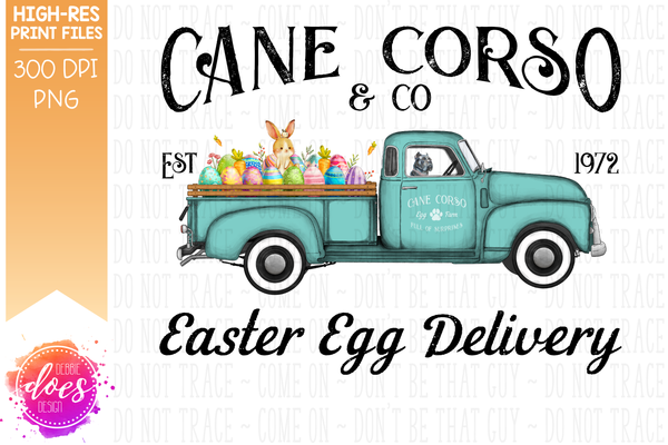 Cane Corso - Cropped Ears - Dog Easter Egg Delivery Truck  - Sublimation/Printable Design