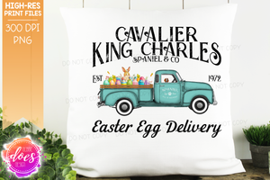 Cavalier King Charles Spaniel - Dog Easter Egg Delivery Truck  - Sublimation/Printable Design