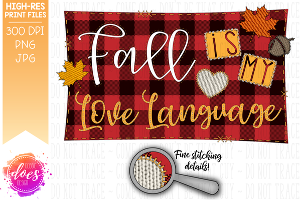 Fall is my Love Language - Applique Design - Sublimation/Printable Design