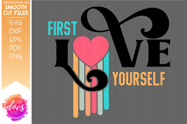 First Love Yourself - Retro - SVG File