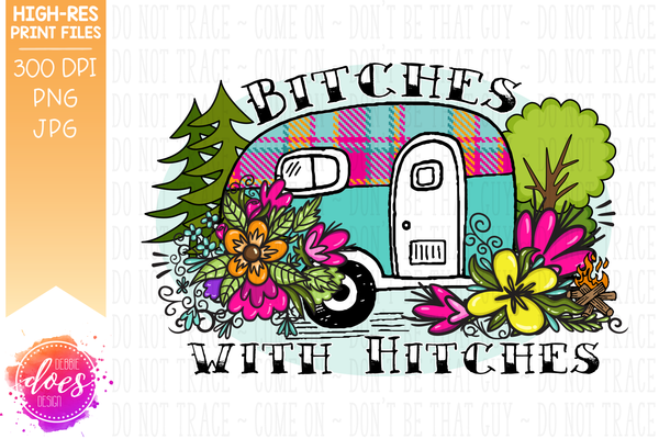 Bitches with Hitches - Flower Camper - Sublimation/Printable Design