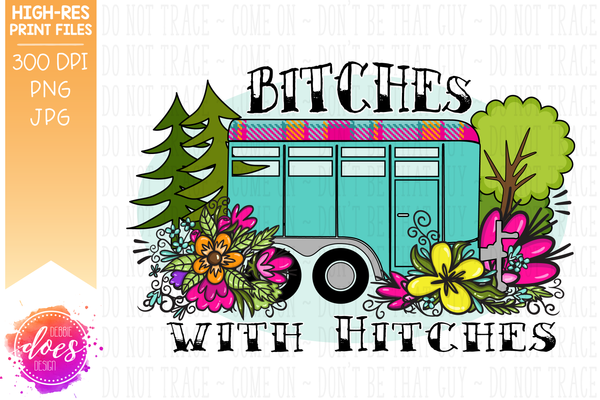 Bitches with Hitches - Flower Horse Trailer - Sublimation/Printable Design