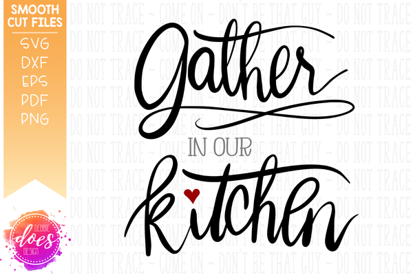 Gather in our Kitchen - Hand Lettered - SVG File