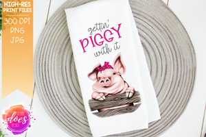 Gettin' Piggy with it - Pink - Sublimation/Printable Design